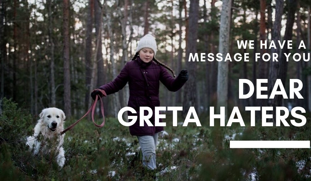 A message for Greta haters